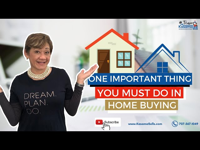 One Important Thing You Must Do In Home Buying   Kasama Lee