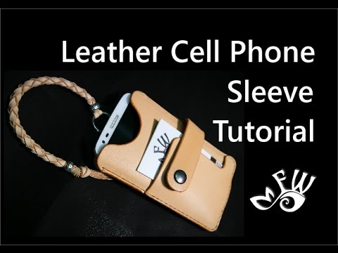 Leather Cell Phone Sleeve Tutorial