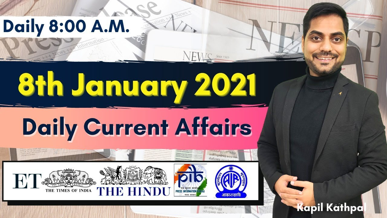 Download Daily Current Affairs   8th January 2021   Bank   SSC   Railways   CET 2021   Kapil Kathpal  