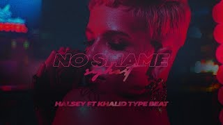 • NO SHAME • Halsey ft Khalid Type Beat 2019 • New R&B Soul Trap Rnb Rap Instrumental Beats