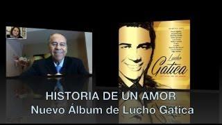 HISTORIA DE UN AMOR, Nuevo Álbum de Lucho Gatica