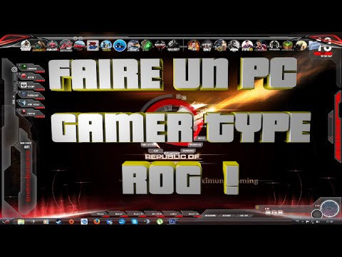 PERSONNALISER WINDOWS POUR EN FAIRE UN PC DE TYPE ROG ! [HD FR 2015]