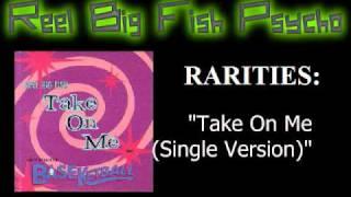 RBF Rarities - Take On Me (Single Version)