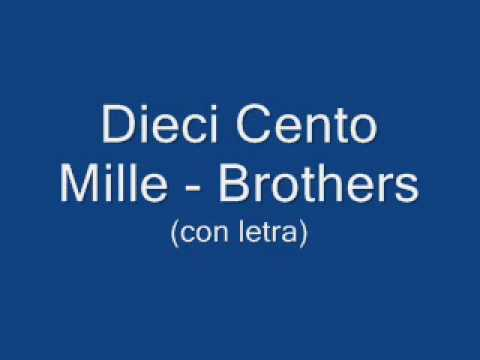 Dieci cento mille - Brothers