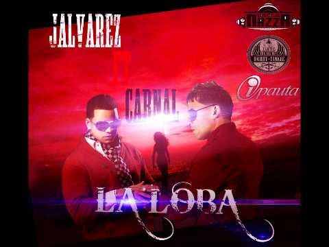 Carnal Ft. J Alvarez - Loba (Prod: Musicologo & Menes)+Descarga