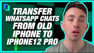4 Methods Transfer WhatsApp Chats from old iPhone to iPhone12 Pro