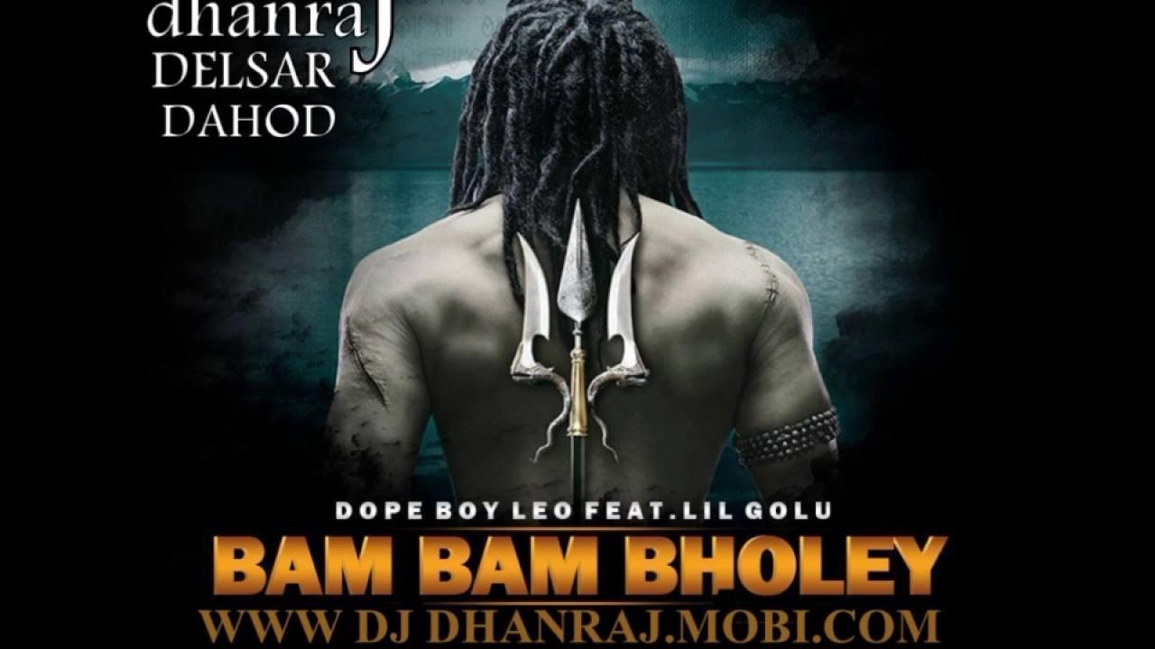 Bam Bam Bhole Now Song Dj Mix By Dj Dhanraj 234 Youtube