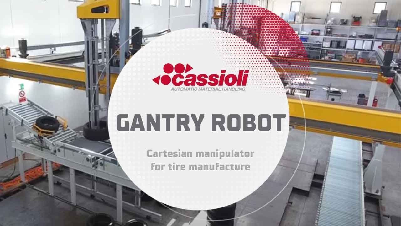 Cassioli - Gantry Robot for tire manufacture