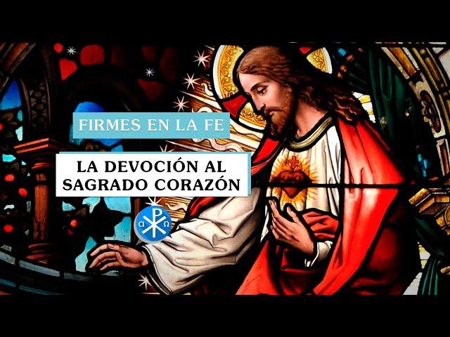 ¿Qué se necesita para ser devotos de Sagrado Corazón? | Firmes en la fe - P Gabriel Zapata