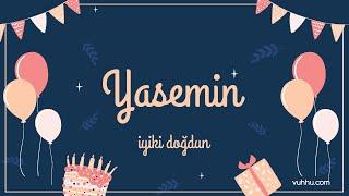 İyi ki Doğdun Yasemin (Kişiye Özel Pop Doğum Günü Şarkısı) Vuhhu