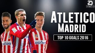 Top 10 Goals  ●  Atletico Madrid ● 2015/2016