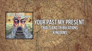 Your Past, My Present- Kingdoms