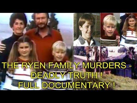THE RYEN FAMILY MURDERS - DEADLY TRUTH - FULL DOCUMENTARY !