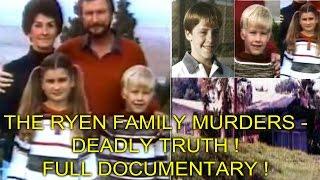 THE RYEN FAM LY MURDERS   DEADLY TRUTH   FULL DOCUMENTARY