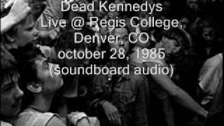 "Dead Kennedys ""When Ya Get Drafted&The Man With The Dogs"" Live@Regis College, Denver 10/28/85 (SBD)"