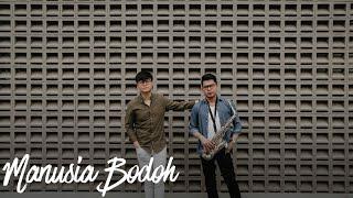 Gambar cover Manusia Bodoh - Ada Band (eclat cover & lirik)