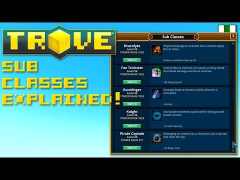 Sub Classes Explained! Trove News