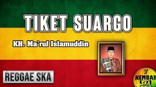 Download lagu Tiket Suargo - KH Ma'ruf Islamudin Cover Reggae SKA Version by Engki Budi