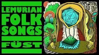 Lemurian Folk Songs - Füst (Single 2019)
