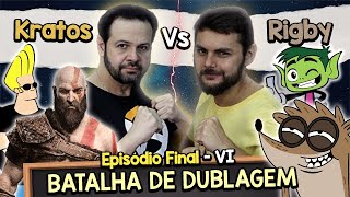 Dublador do KRATOS (God Of War) Vs. Dublador do RIGBY - Batalha de Dublagem #Episódio6 (Final)