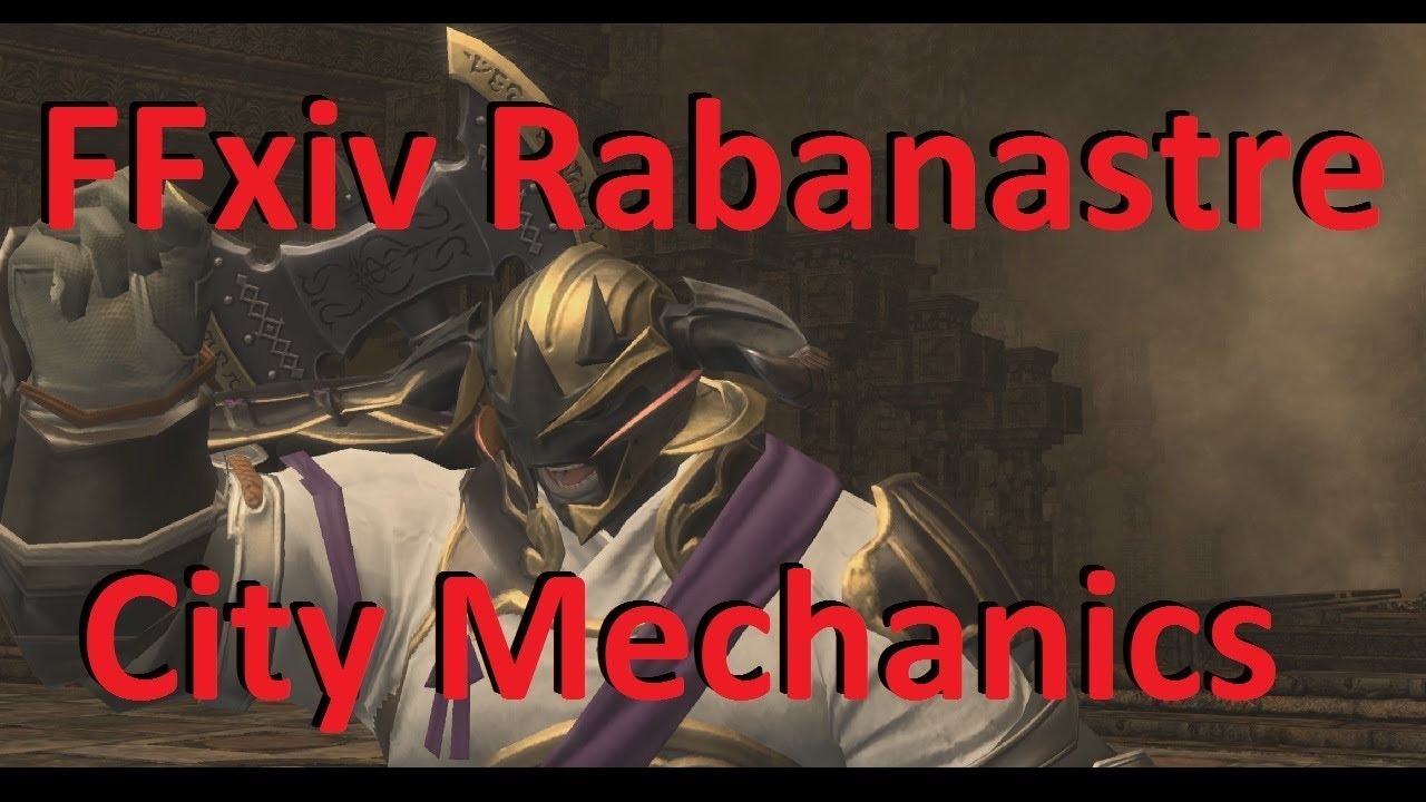 Ffxiv Rabanastre City Important Mechanics Guide Youtube