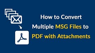How to Convert Multiple MSG Files to PDF with Attachments ?