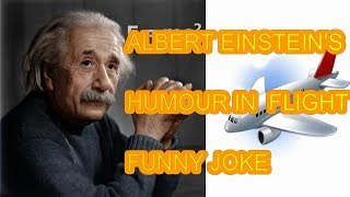 New Funny Joke || Albert Einstein || Humour in the flight