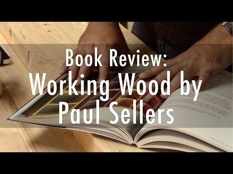working-wood-by-paul-sellers---book-review-#1