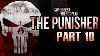 Super Best Friends Play The Punisher (Part 10)(WarJournal Entry #10 -