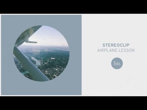 Stereoclip - Airplane Lesson