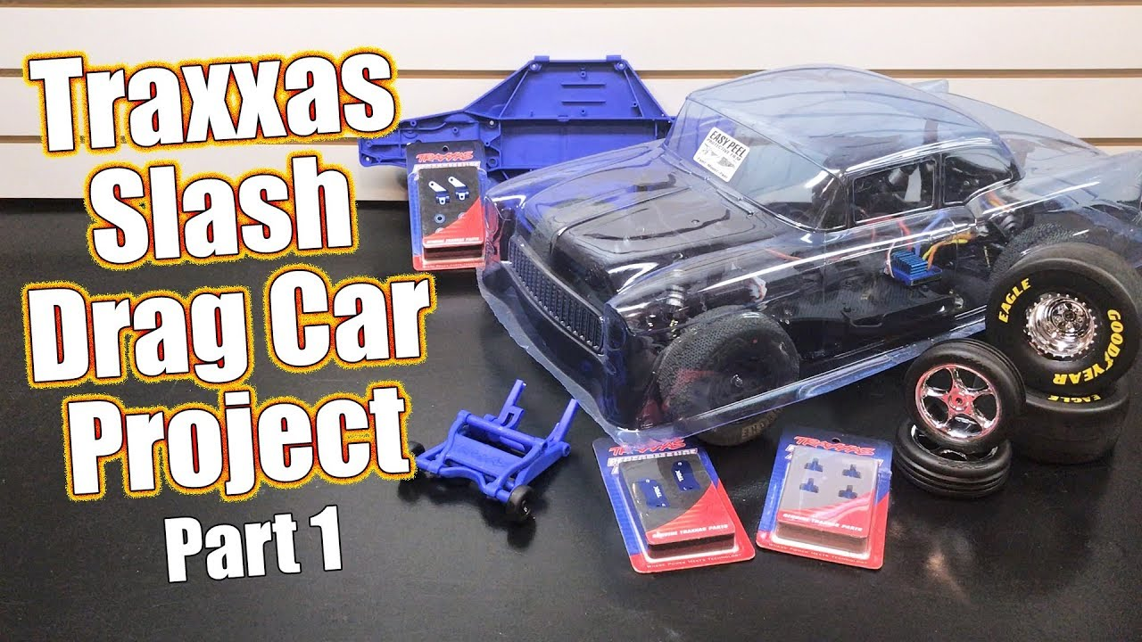 Time To Go FAST! - Traxxas Slash RC Drag Car Project - Part 1 Overview | RC  Driver