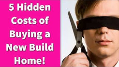 5 Hidden Costs of Buying a New Build Home!