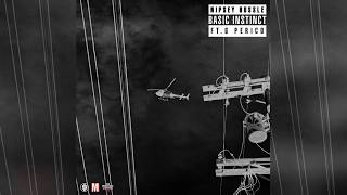 [1.46 MB] Nipsey Hussle - Basic Instinct ft. G. Perico