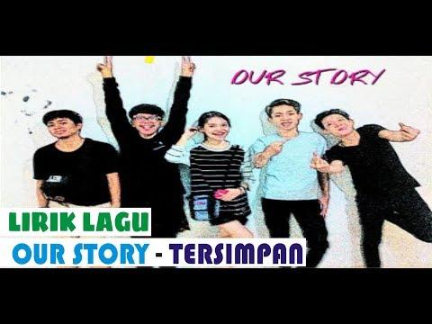 [LIRIK LAGU] OUR STORY - TERSIMPAN