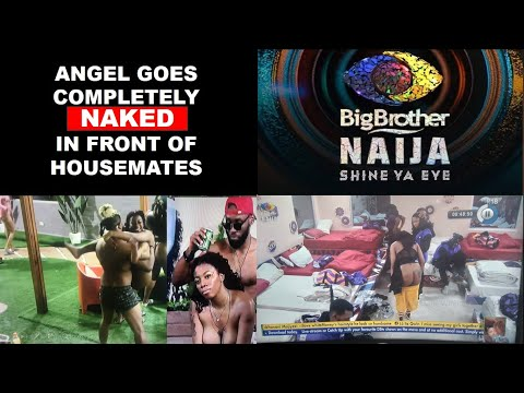 Download Angel goes completely naked  #bbnaija2021#bbnaijashineyaeyes#bbnaija