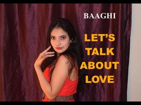 LET'S TALK ABOUT LOVE Dance Video Song | BAAGHI | Tiger Shroff, Shraddha Kapoor | NEHA KAKKAR