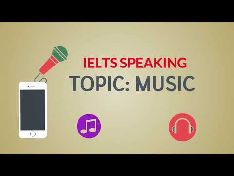 IELTS SPEAKING TEST Topic MUSIC - Full Part 1, Part 2, Part 3