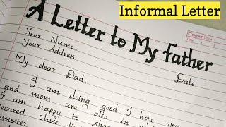 Write an informal letter to your father//Informal letter writing//letter writing//Handwriting