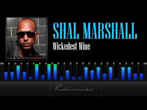 Shal Marshall - Wickedest Wine [2013 Soca]