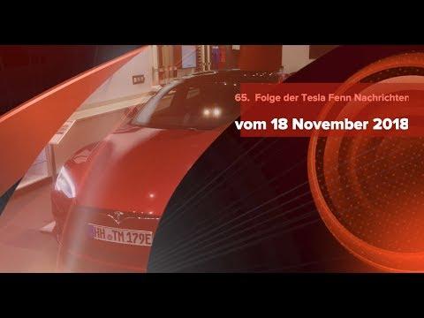65. Folge der Tesla Fenn Nachrichten vom 18 November 2018