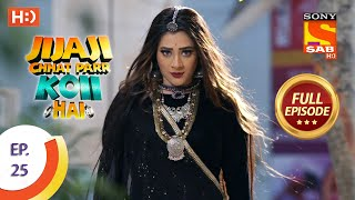 Jijaji Chhat Parr Koii Hai - Ep 25 - Full Episode - 9th April, 2021