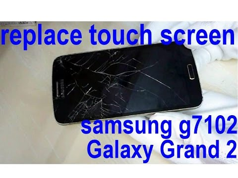 how to change touch samsung G7102 Galaxy Grand 2