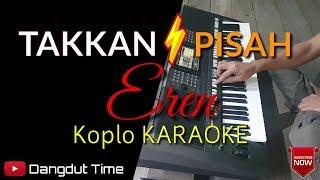 TAKKAN PISAH EREN Koplo KARAOKE Rasa ORKES Dangdut Time Cover Yamaha PSR S970 MP3