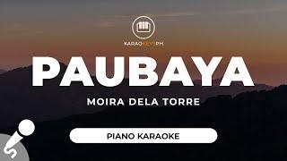 Paubaya - Moira Dela Torre (Piano Karaoke)