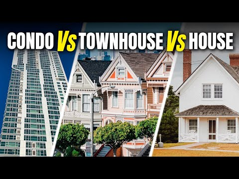 Condo vs House vs Townhouse | Which Type of Real Estate Should You Purchase? | First Time Home Buyer