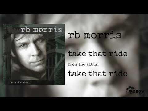RB Morris - Take That Ride