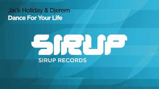 Download Jack Holiday & Djerem - Dance For Your Life (Dany Lorence Radio Edit) MP3 song and Music Video