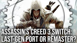 Assassin's Creed 3 Switch: Last-Gen Port or Full Remaster? - PS4/Wii U Graphics Comparison!