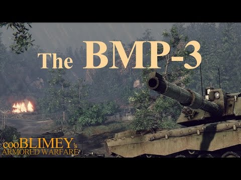 The BMP-3 - CooBLIMEY's ARMORED WARFARE Gameplay