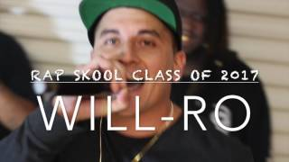 WILL-RO - RAP SKOOL CLASS OF 2017 CYPHER